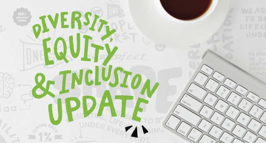 Superfeet Diversity, Equity & Inclusion Update