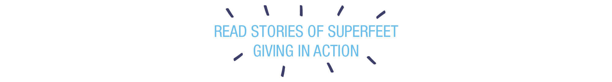 Read Stories of Superfeet Giving in Action