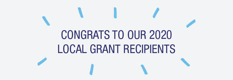 Congrats to our 2020 Local Grant Recipients